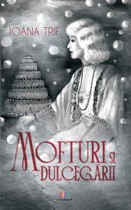 """Read more about the article Recenzie """"Mofturi și dulcegării"""" de Ioana Trif"""